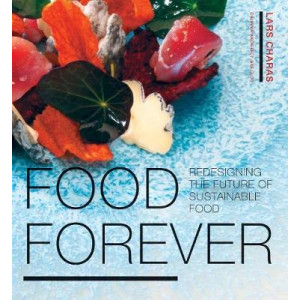 Food Forever: Redesigning the Future of Sustainable Food