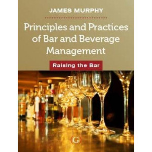 Principles and Practices of Bar and Beverage Management: Raising the Bar