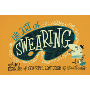 Art of Swearing: Over 40 Examples of Colourful Language