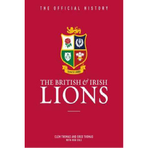 British & Irish Lions: The Official History