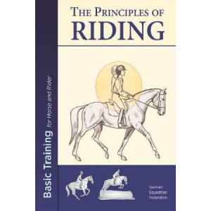 Principles of Riding: Basic Training for Both Horse and Rider: 2017