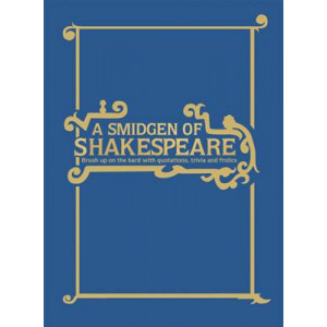 Smidgen of Shakespeare: Brush Up on the Bard with Quotations, Trivia and Frolics