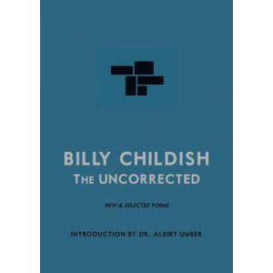 Uncorrected Billy Childish: New & Selected Poems