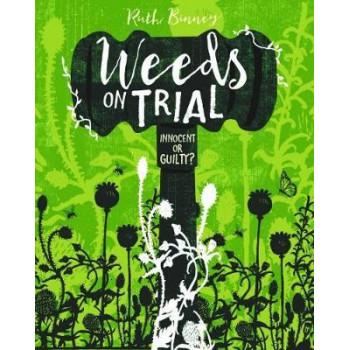 Weeds on Trial