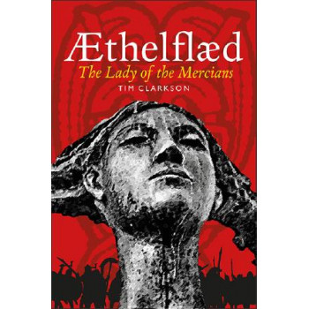 AEthelflaed: Lady of the Mercians