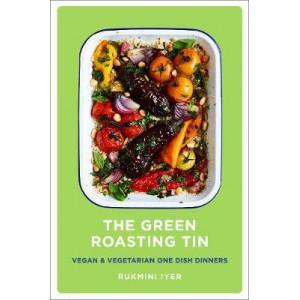 Green Roasting Tin: Vegan and Vegetarian One Dish Dinners