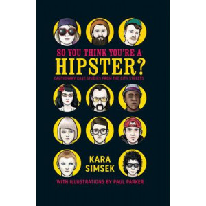 So You Think You're a Hipster?: Cautionary Case Studies from the City Streets