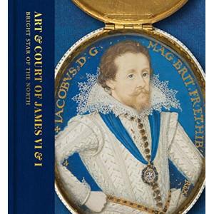 Art & Court of James VI & I: Bright Star of the North