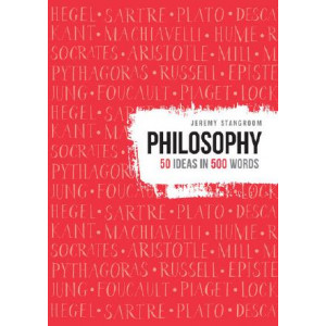 Philosophy: 50 ideas in 500 words