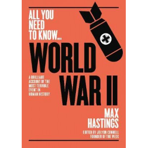 World War Two: A graphic account of the greatest and most terrible event in human history