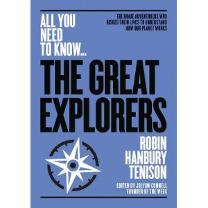 Great Explorers: The brave adventurers who risked their lives to understand how our planet works