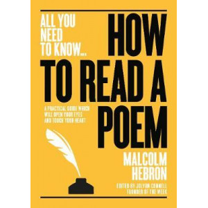 How to Read a Poem: A practical guide which will open your eyes - and touch your heart