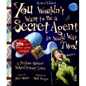 You Wouldn't Want to be a Secret Agent During World War II