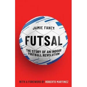 Futsal: Story of An Indoor Football Revolution