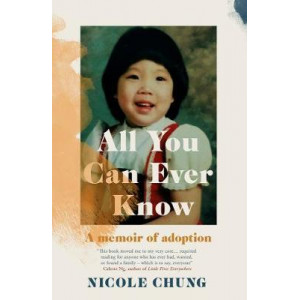 All You Can Ever Know: A memoir of adoption