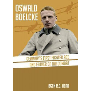 Oswald Boelcke: German's First Fighter Ace and Father of Air Combat