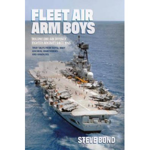 Fleet Air Arm Boys Volume One: Air Defence Fighter Aircraft Since 1945
