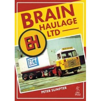 Brain Haulage Ltd: A Company History 1950-1992