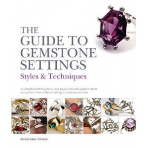 Guide to Gemstone Settings: Styles and Techniques, The