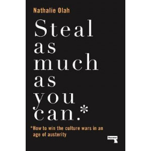 Steal as Much as You Can: How to Win the Culture Wars in an Age of Austerity