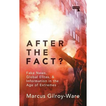 After the Fact?:  Truth About Fake News