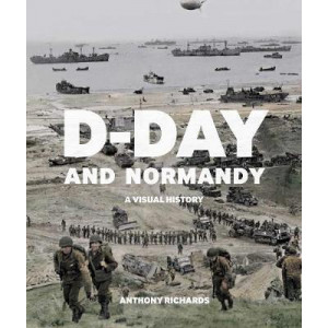 D-Day and Normandy:  Visual History