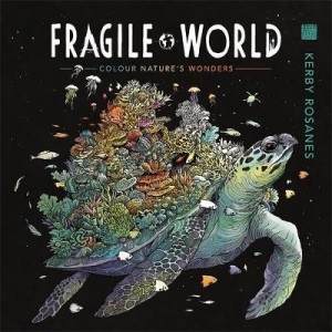 Fragile World: Colour Nature's Wonders