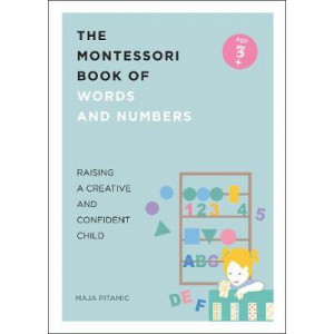 Montessori Book of Words and Numbers: Raising a Creative and Confident Child, The