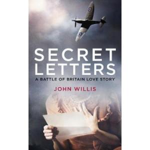 Secret Letters: A Battle of Britain Love Story