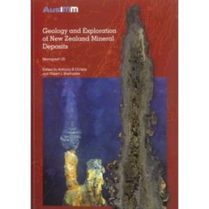 Geology and Exploration of New Zealand Mineral Deposits (Monograph 25)