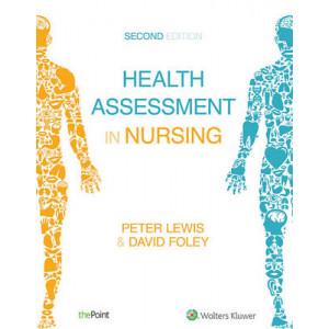 Weber & Kelley's Health Assessment in Nursing [2nd Australian Edition]