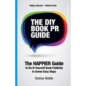 DIY Book Pr Guide: The Happier Guide to Do-it-Yourself Book Publicity in Seven Easy Steps