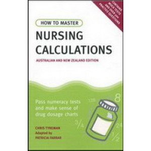 How to Master Nursing Calculations (Australian & New Zealand Edition)