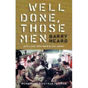 Well Done Those Men : Memoirs Of A Vietnam Veteran