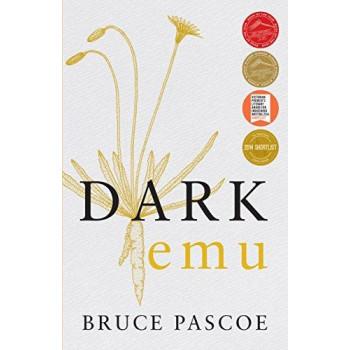 Dark Emu - Aboriginal Australia and the Birth of Agriculture