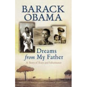Dreams From My Father : A Story of Race & Inheritance