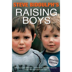 Steve Biddulph's Raising Boys: Why Boys are Different - & How to HelpThem Become Happy & Well-Balanced Men (4th Ed)