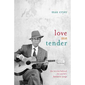 Love Me Tender: The Stories Behind The World's Favourite Songs