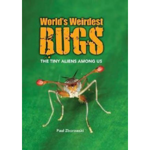 Worlds Weirdest Bugs: The Tiny Aliens Among Us