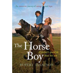 Horse Boy : A Father's Quest To Heal His Son