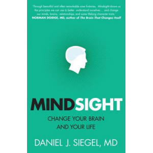 Mindsight : Change Your Brain and Your Life