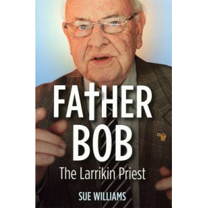 Father Bob: The Larrikin Priest