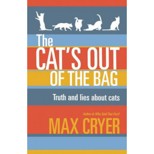 Cat's Out of the Bag: Truth and Lies About Cats