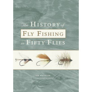 History of Fly Fishing in Fifty Flies