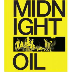 Midnight Oil: The Power and the Passion