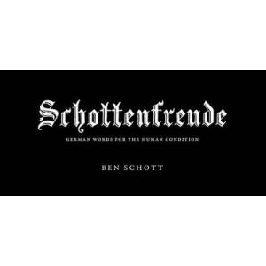 Schottenfreude : German Words for the Human Condition