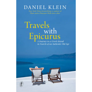 Travels with Epicurus : A Journey to a Greek Island in Search of an Authentic Life