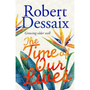 Time of Our Lives,The: Growing older well