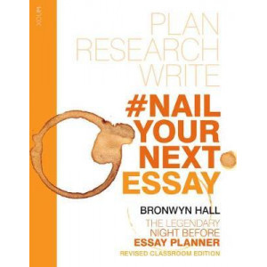 #Nail Your Next Essay: Plan, Research and Write Your Essay