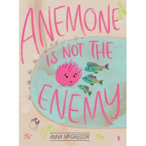 Anemone is not the Enemy